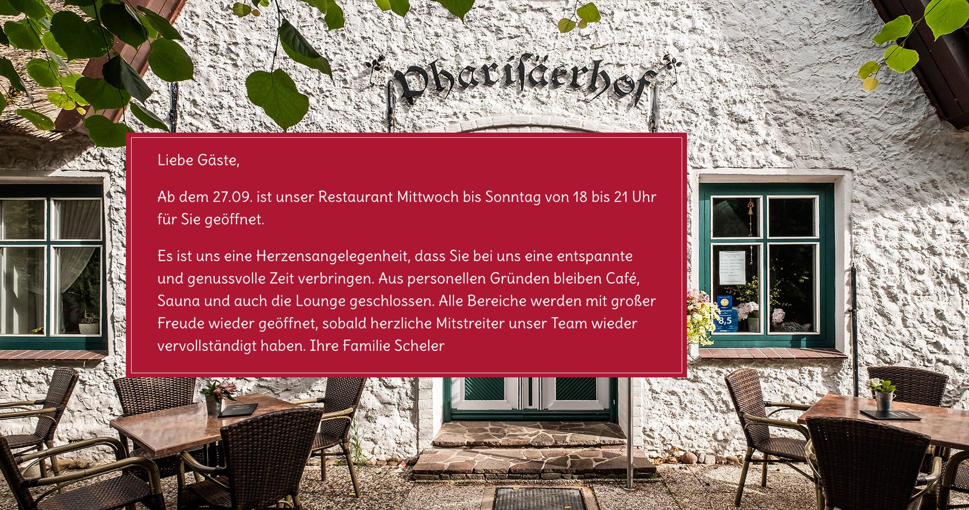 Ab dem 27.09. ist unser Restaurant Mittwoch bis Sonntag von 18 bis 21 Uhr für Sie geöffnet.